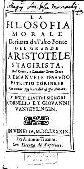 La Filosofia morale derivata dall'alto fonte del ... Aristotele Stagirita