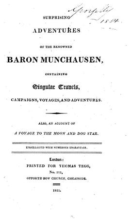 Surprising Adventures of the Renowned Baron Munchausen  Containing Singular Travels  Campaigns  Voyages  and Adventures PDF