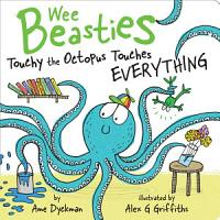 Touchy the Octopus Touches Everything PDF