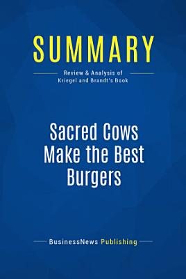 Summary  Sacred Cows Make the Best Burgers