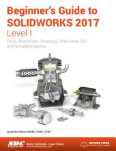 Beginner's Guide to SOLIDWORKS 2017 - Level I