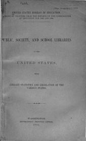 Public, Society and School Libraries in the United States: With Library Statistics and Legislation of the Various States