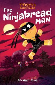Twisted Fairy Tales  The Ninjabread Man PDF