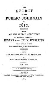 The Spirit of the Public Journals: Being an Impartial Selection of the Most Exquisite Essays and Jeux D'esprits, Principally Prose, that Appear in the Newspapers and Other Publications, Volume 14