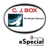 The Master Falconer: A Joe Pickett Short Story: A Penguin eSpecial from G.P. Putnam & Sons