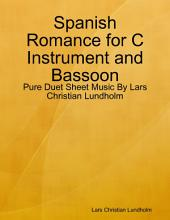 Spanish Romance for C Instrument and Bassoon - Pure Duet Sheet Music By Lars Christian Lundholm