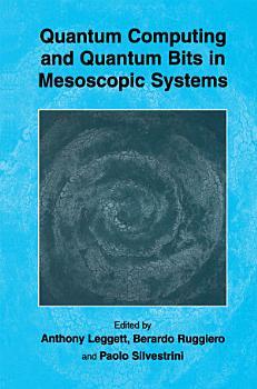 Quantum Computing and Quantum Bits in Mesoscopic Systems PDF