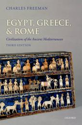 Egypt, Greece, and Rome: Civilizations of the Ancient Mediterranean, Edition 3