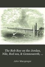 The Rob Roy on the Jordan, Nile, Red Sea, & Gennesareth, Etc