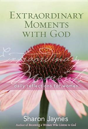 Extraordinary Moments with God PDF