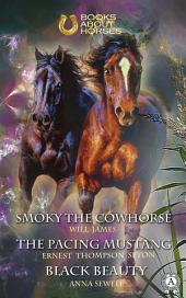 Books about Horses. Smoky the Cowhorse. The pacing mustang. Black Beauty