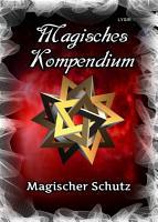 Magisches Kompendium   Magischer Schutz PDF