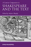 A Concise Companion to Shakespeare and the Text PDF