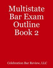 Multistate Bar Exam Outline: Book 2