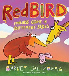 Redbird Friends Come In Different Sizes Book PDF