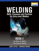 Welding Skills  Processes and Practices for Entry Level Welders  Book 2 PDF
