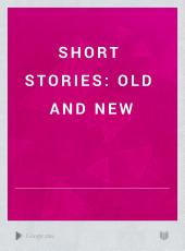 Short Stories: Old and New