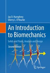An Introduction to Biomechanics: Solids and Fluids, Analysis and Design, Edition 2