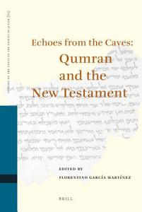 Echoes from the Caves  Qumran and the New Testament Book