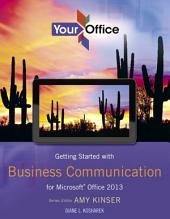 Your Office: Getting Started with Business Communication for Office 2013