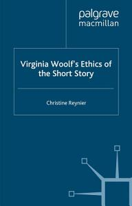 Virginia Woolf   s Ethics of the Short Story PDF