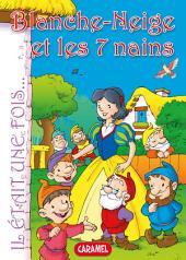 Blanche-Neige et les 7 nains: Contes et Histoires pour enfants