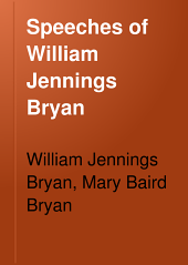 Speeches of William Jennings Bryan