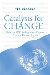Catalysts for Change: How the U.N.'s Independent Experts Promote Human Rights