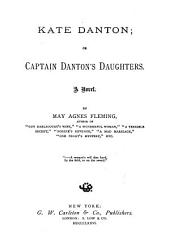 Kate Danton: Or Captain Danton's Daughters; a Novel