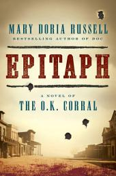 Epitaph: A Novel of the O.K. Corral