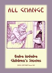 ALL CHANGE - A European Fairy Tale: Baba Indaba Children's Stories - Issue 165