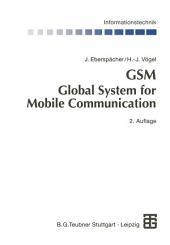 GSM Global System for Mobile Communication: Vermittlung, Dienste und Protokolle in digitalen Mobilfunknetzen, Ausgabe 2