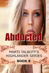 Abducted, Book 8: Marti Talbott's Highlander Series