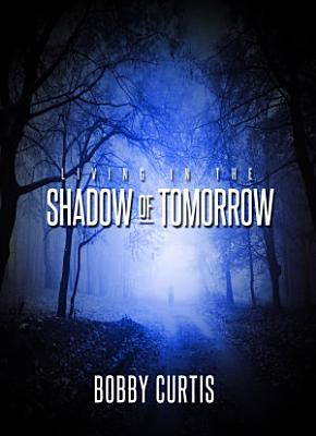 Living in The Shadow of Tomorrow PDF