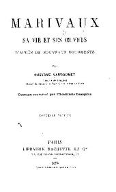 Marivaux, sa vie et ses oeuvres: d'après de nouveaux documents
