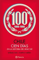 Chile: Cien días en la historia del siglo XX