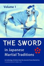 The Sword in Japanese Martial Traditions, Vol. 1