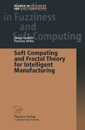 Soft Computing and Fractal Theory for Intelligent Manufacturing