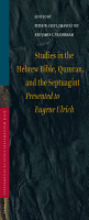 Studies in the Hebrew Bible  Qumran  and the Septuagint PDF