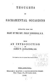 Thoughts on Sacramental Occasions Extracted from the Diary of the Rev. Philip Dodridge ...