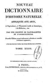 Nouveau dictionnaire d'histoire naturelle, appliquée aux arts, à l'agriculture, à l'économie rurale et domestique, à la médecine, etc: Volume23