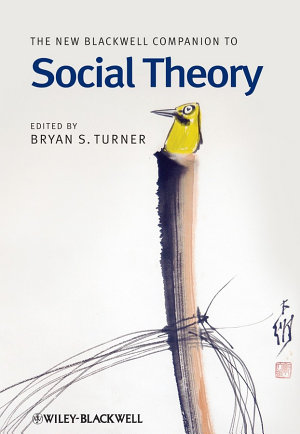 The New Blackwell Companion to Social Theory PDF