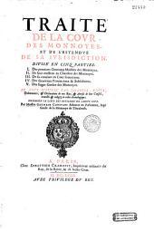 Traité de la Cour des monnoyes et de l'estendue de sa juridiction. Par Maistre Germain Constans,... divisé en cinq parties