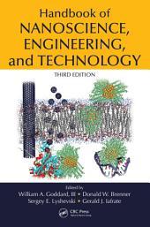 Handbook of Nanoscience, Engineering, and Technology, Third Edition: Edition 3