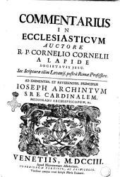Commentaria in Ecclesiasticum auctore R.P. Cornelio Cornelii a Lapide ...