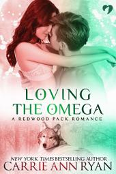 Loving the Omega: (A Paranormal Shifter Redwood Pack Romance)