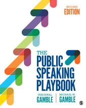 The Public Speaking Playbook: Edition 2