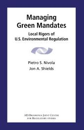 Managing Green Mandates: Local Rigors of U.S. Environmental Regulation