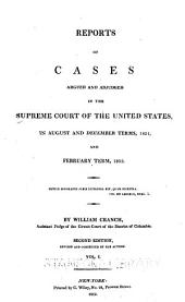 Reports of cases argued and adjudged in the Supreme Court of the United States [August and December terms, 1801-February term, 1815]: Volume 1
