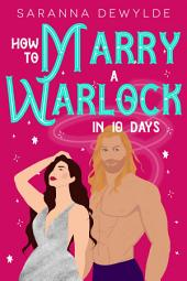 How to Marry a Warlock in 10 Days